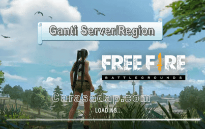 Cara Merubah Region Free Fire Tanpa Root