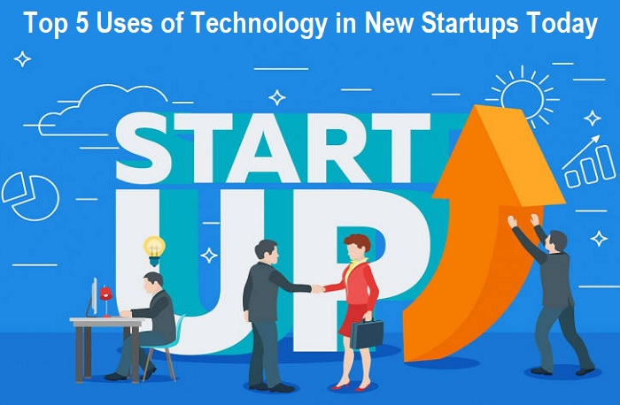 Uses of Technology in New Startups Today