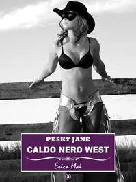 Pesky Jane Caldo nero West: Vol. 3