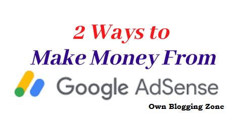 Easy ways on How to Make Money From Google Adsense in 2020