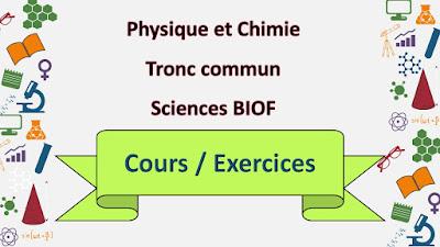 Physique chimie tronc commun sciences Biof - cours et exercice