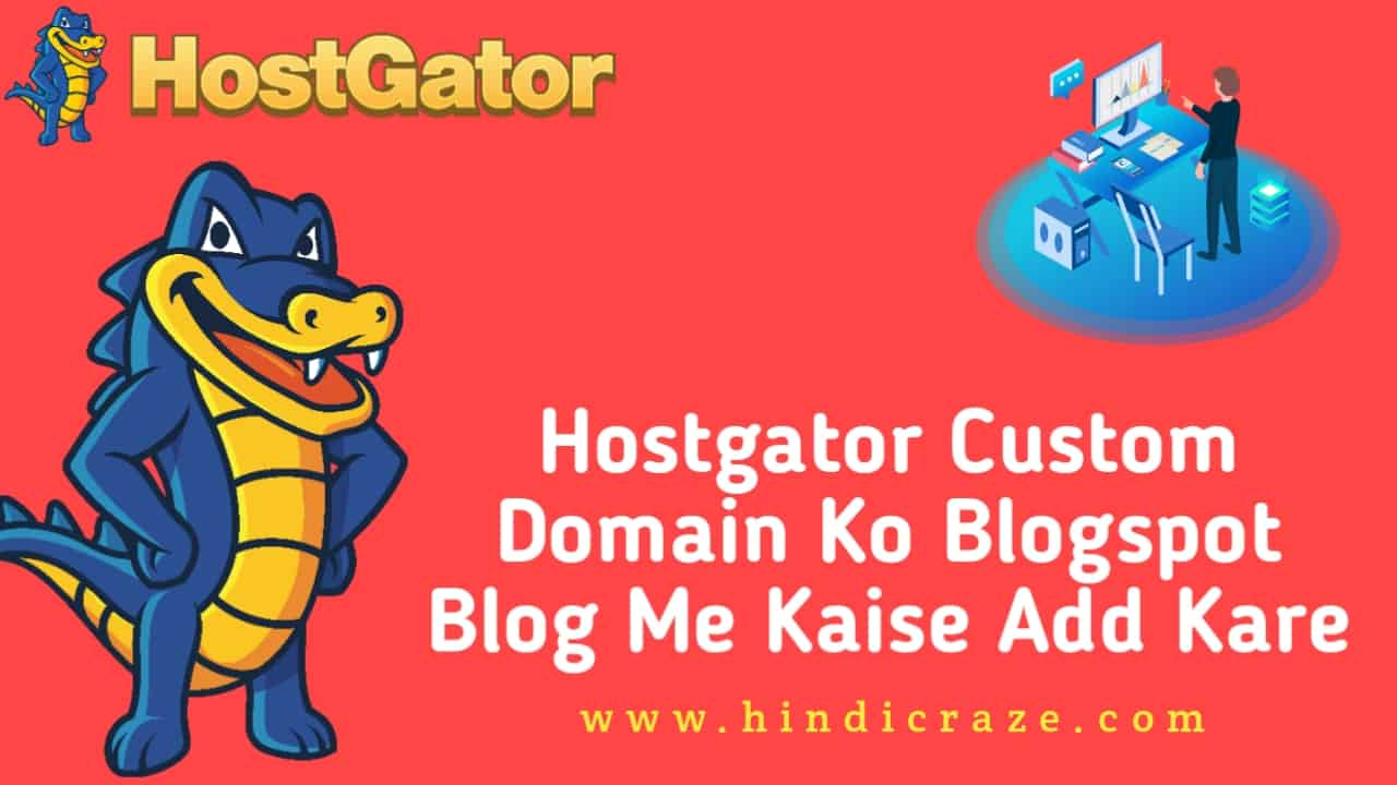 Hostgator Domain Ko Blogspot Blog Me Kaise Add Kare