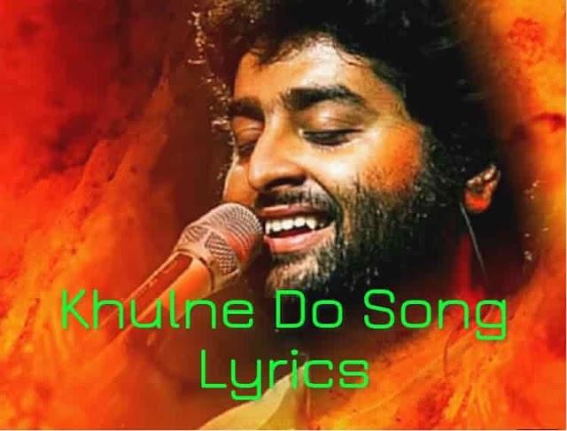 Khulne Do Song Lyrics |Chhapaak – Arijit Singh