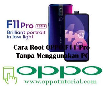 Cara Root OPPO F11 Pro Tanpa Menggunakan PC