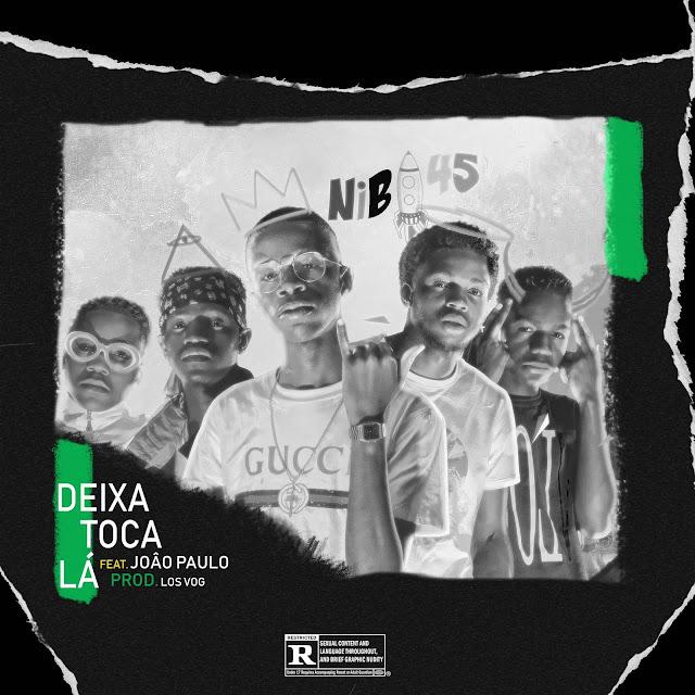 NiB 45 - Deixa Toca la (Feat. João Paulo
