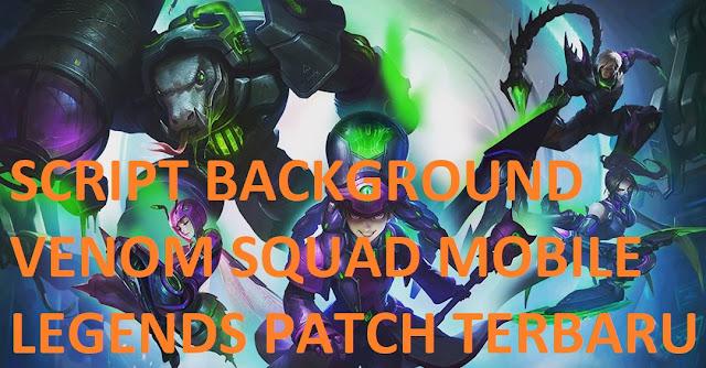 Script Background VENOM Mobile Legends Terbaru