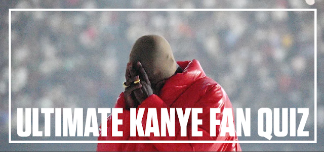 Are You Kanye West's #1 Fan Quiz Answers bequizzed