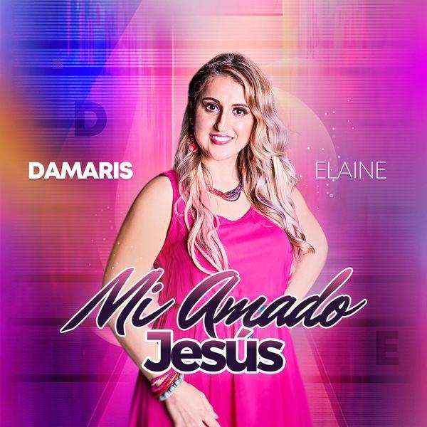 Damaris Elaine – Mi Amado Jesus (Single) 2021 (Exclusivo WC)