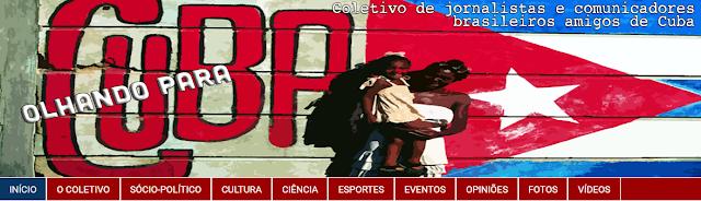 """""""Olhando para Cuba"""": Coletivo de jornalistas brasileiros lança blog sobre o país socialista"""