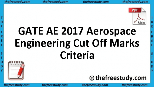 GATE AE 2017 Aerospace Engineering Cut Off Marks Criteria