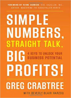 Simple Numbers, Straight Talk, Big Profits!: 4 Keys to Unlock Your Business