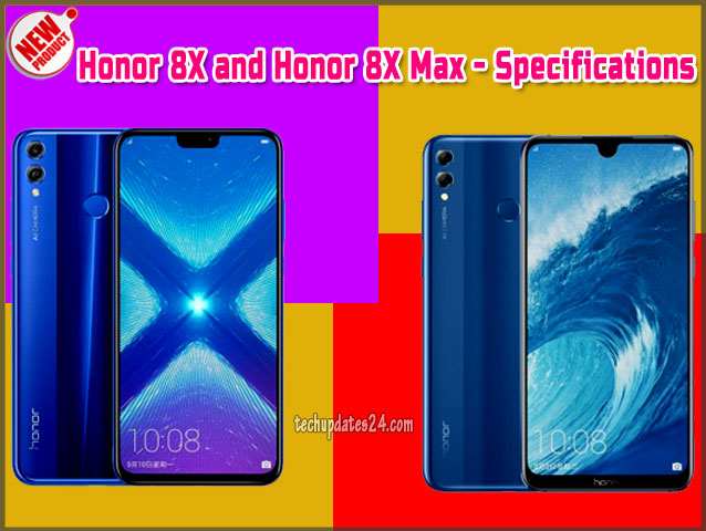 Huawei Honor 8X and Honor 8X Max full phone specs, information, price and release date