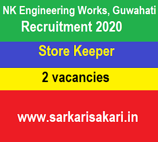 NK Engineering Works, Guwahati Recruitment 2020- Apply For Store Keeper Post