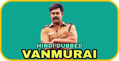 Vanmurai Hindi Dubbed Movie
