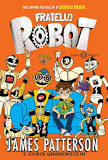 Fratello Robot di James Patterson e Chris Grabenstein