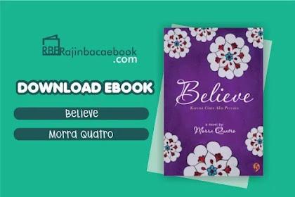 Download Novel Believe by Morra Quatro Pdf