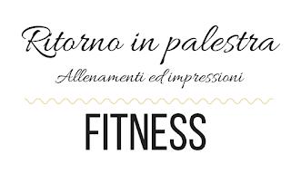 a-glamour-blog-ritorno-in-palestra-allenamenti-ed-impressioni