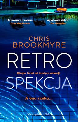 """""""Retrospekcja"""" Chris Brookmyre - zapowiedź patronacka"""