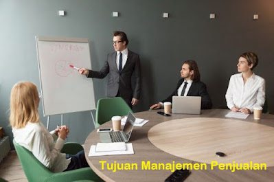 Tujuan Manajemen Penjualan