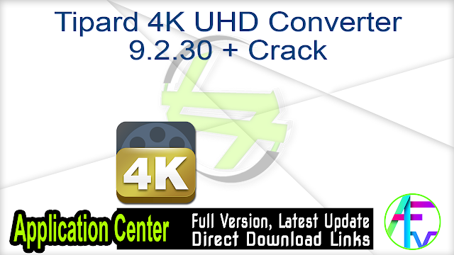 Tipard 4K UHD Converter 9.2.30 + Crack
