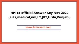 HPTET Official Answer Key Nov. 2020 (Arts,Medical,Non Medical,Language Teacher ,JBT,Shastri,Urdu,Punjabi)