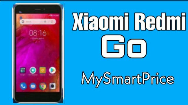 Xiaomi Redmi Go - Price, Full Specifications & Features at
