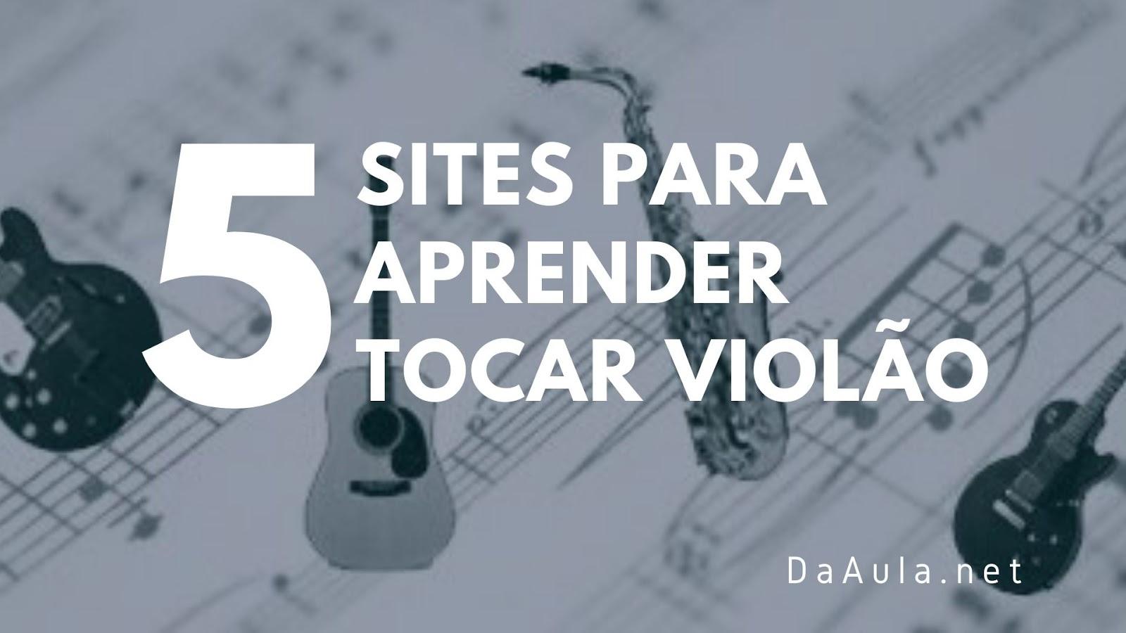 5 Sites Para Aprender a Tocar Violão