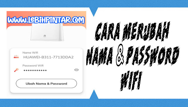 cara merubah nama password wifi myorbit