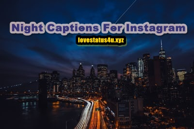 35+ [BEST] Night Captions For Instagram