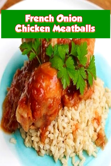 #French #Onion #Chicken #Meatballs