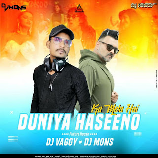 DUNIYA HASEENO KA MELA (REMIX) - DJ VAGGY X DJ MONS