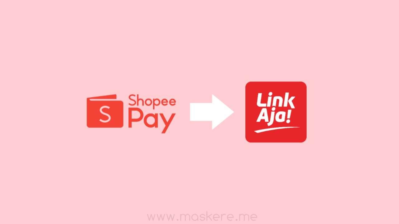 2 Cara transfer saldo ShopeePay ke LinkAja