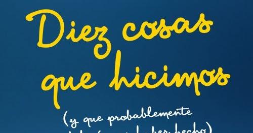 Diez cosas que hicimos (y que probablemente no deberíamos haber hecho) (Spanish Edition)