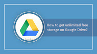 How to get unlimited free storage on Google Drive?