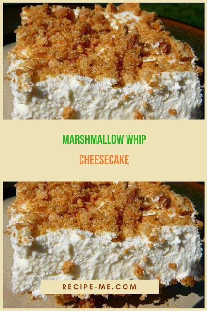 Marshmallow Whip Cheesecake HEAVEN!!