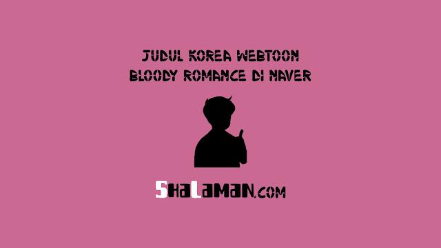 Judul Korea Webtoon Bloody Romance di Naver