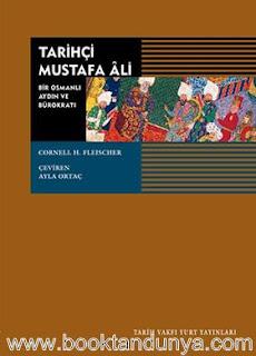 Cornell H. Fleischer - Tarihçi Mustafa Ali - Bir Osmanlı Aydını ve Bürokratı