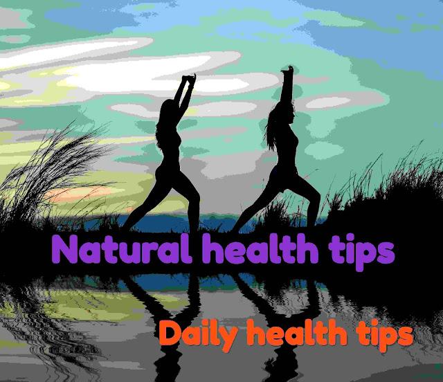 Natural Health tips Natural Health tips in hindi