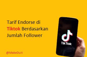Tarif Endorse di Tiktok Berdasarkan Jumlah Follower