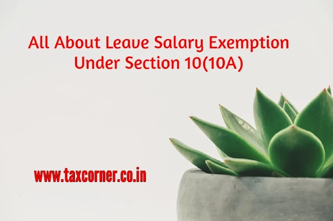All About Leave Salary Exemption Under Section 10(10A)