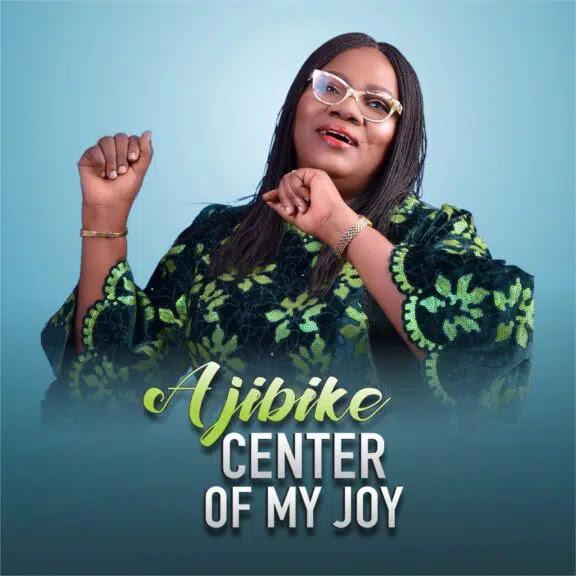 Audio: Ajibike – Center of My Joy