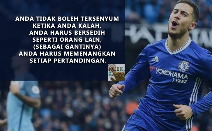 Kata Kata Hebat Penuh Motivasi Dari Eden Hazard