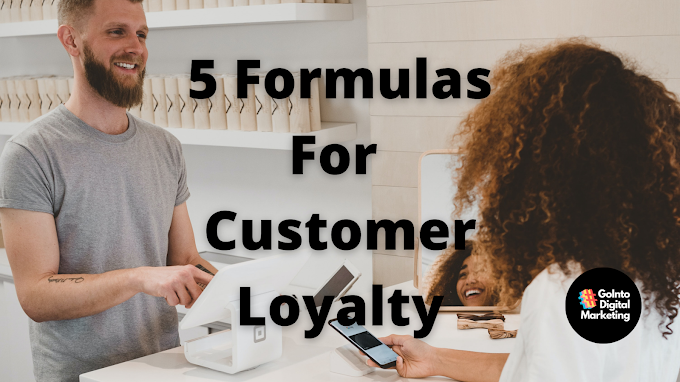 5 Formulas For Customer Loyalty
