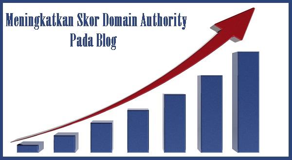 Menaikkan Skor Domain Authority (DA) Pada Blog