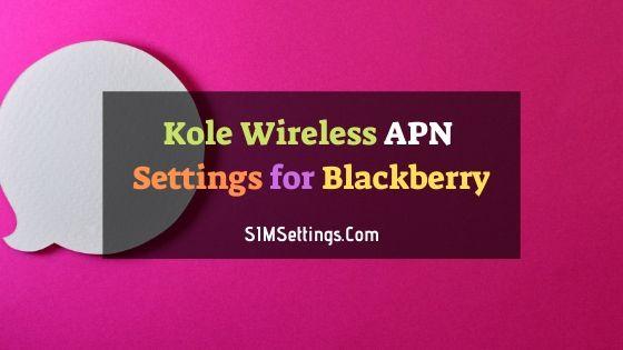 Kore Wireless APN Settings Blackberry