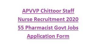 APVVP Chittoor Staff Nurse Recruitment 2020 55 Pharmacist Govt Jobs Application Form