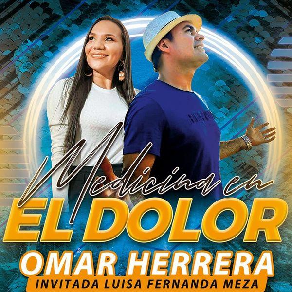 Omar Herrera – Medicina en el Dolor (Feat.Luisa Fernanda Meza) (Single) 2021 (Exclusivo WC)