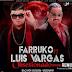 YA SALIO: Farruko Ft Luis Vargas – Obsesionado (Official Remix)
