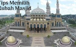 4 Tips Memilih Model Kubah Masjid: 2 Diantaranya Wajib Anda Ketahui