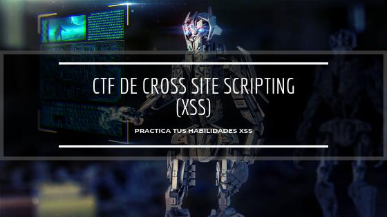 CTF de Cross Site Scripting (XSS) | Practica